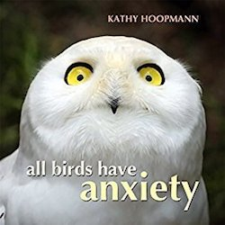 All Birds have Anxiety cover by Kathy Hoopmann