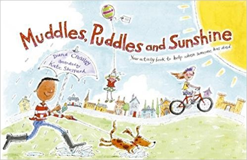 Muddles, Puddles and Sunshine: Your Activity Book to Help When Someone Has Died cover