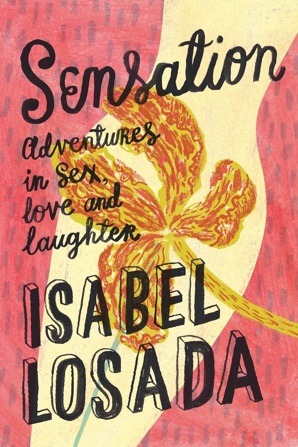 Sensations: Adventures in Sex, Love and Laughter