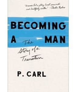 Book cover: Becoming a man - the story of a transition by P. Carl