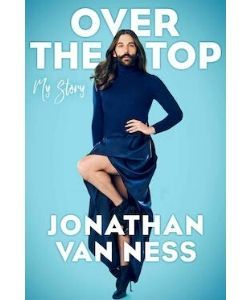 Book cover: Over the top by Jonathan Van Ness